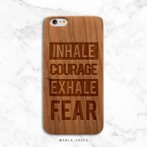 Inhale courage exhale fear wood iPhone Case