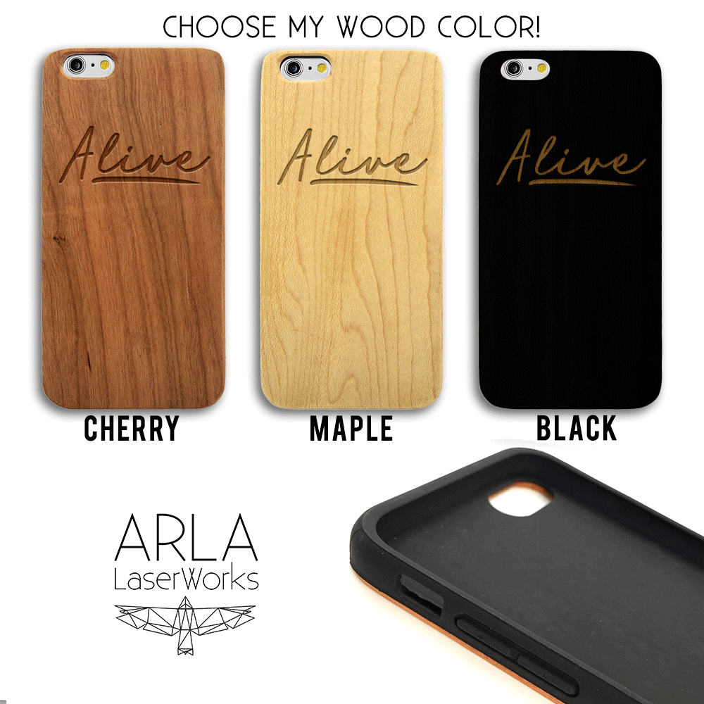 Alive Quote -  Wood iPhone and Galaxy Case