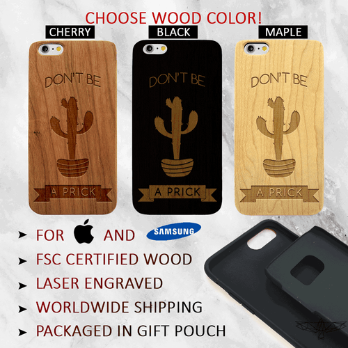 Don't Be a Prick Cactus Wood Phone Case