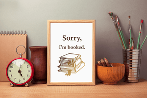 Sorry I'm Booked Wall Art Print
