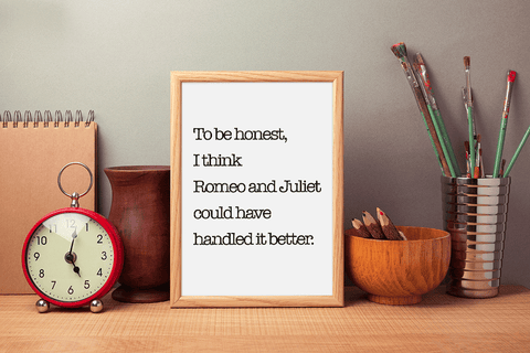 Funny Romeo and Juliet Quote Wall Art Print