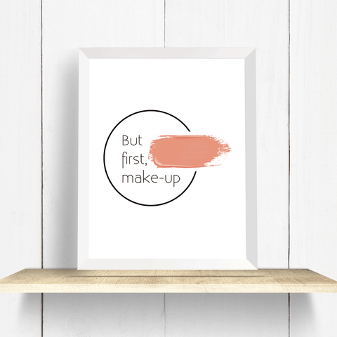 But First Makeup Wall Art Print with beige foundation smear and minimalist text inside a circle