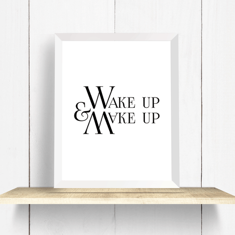 Wake up and makeup typography art print minimalist black and white text