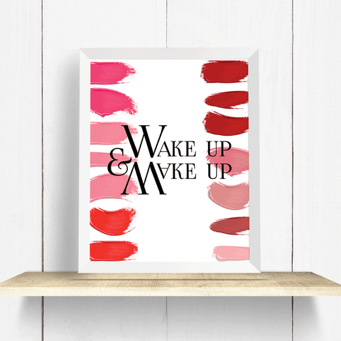 Wake Up and Makeup Wall Art Print with red lipstick swatches and smears along the vertical edges