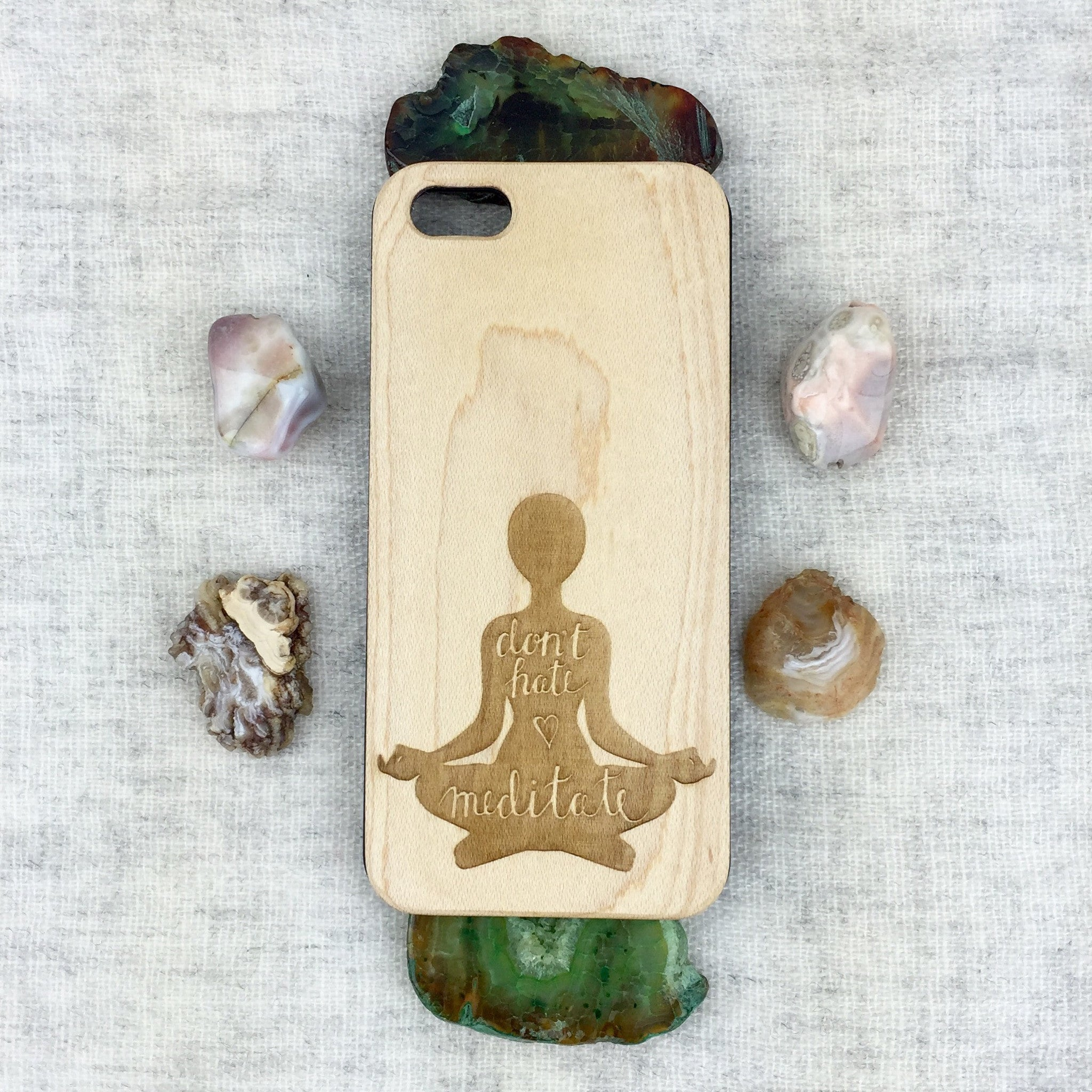 Don't Hate Meditate Wood Phone Case