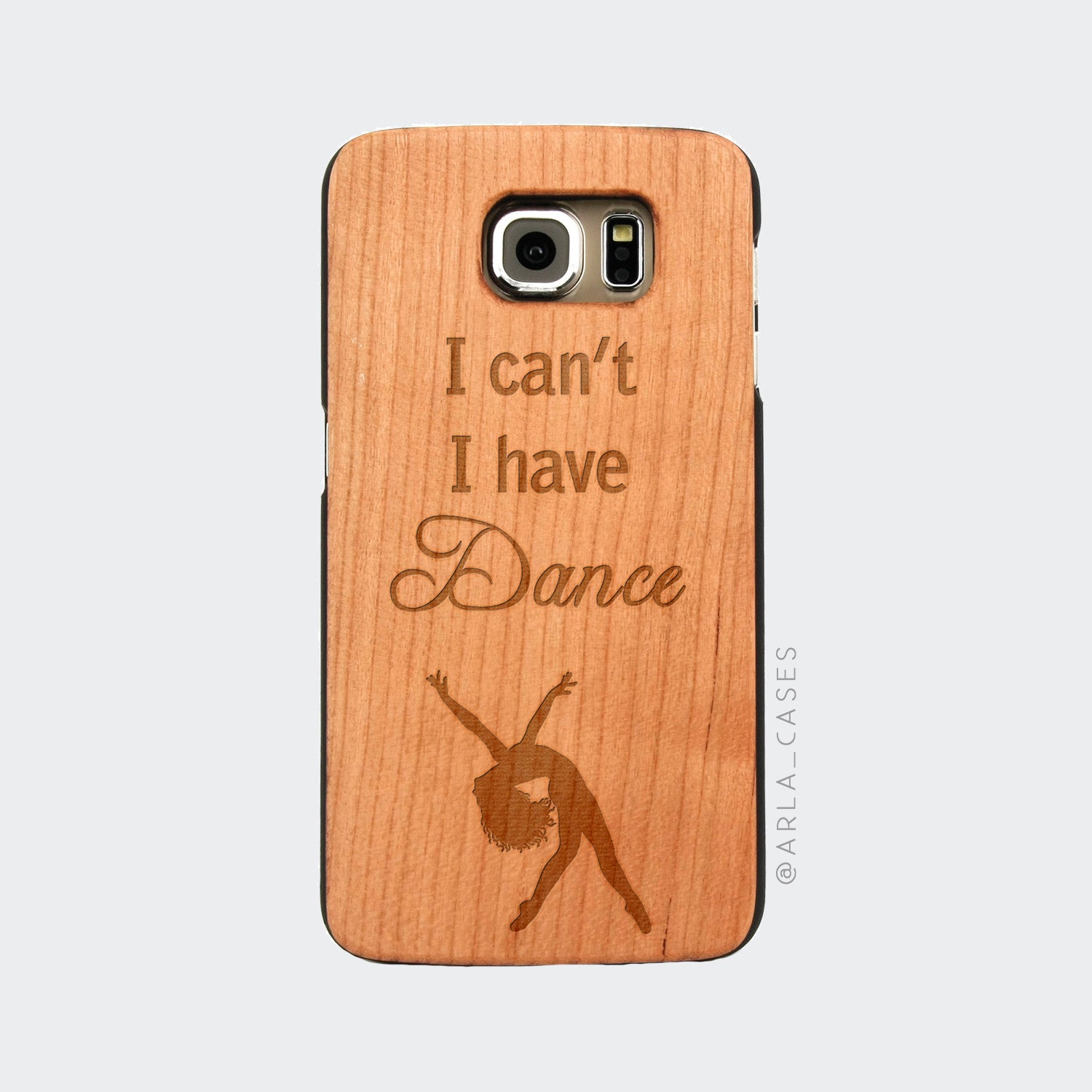 I Can't I Have Dance Engraved on Wood Galaxy Case