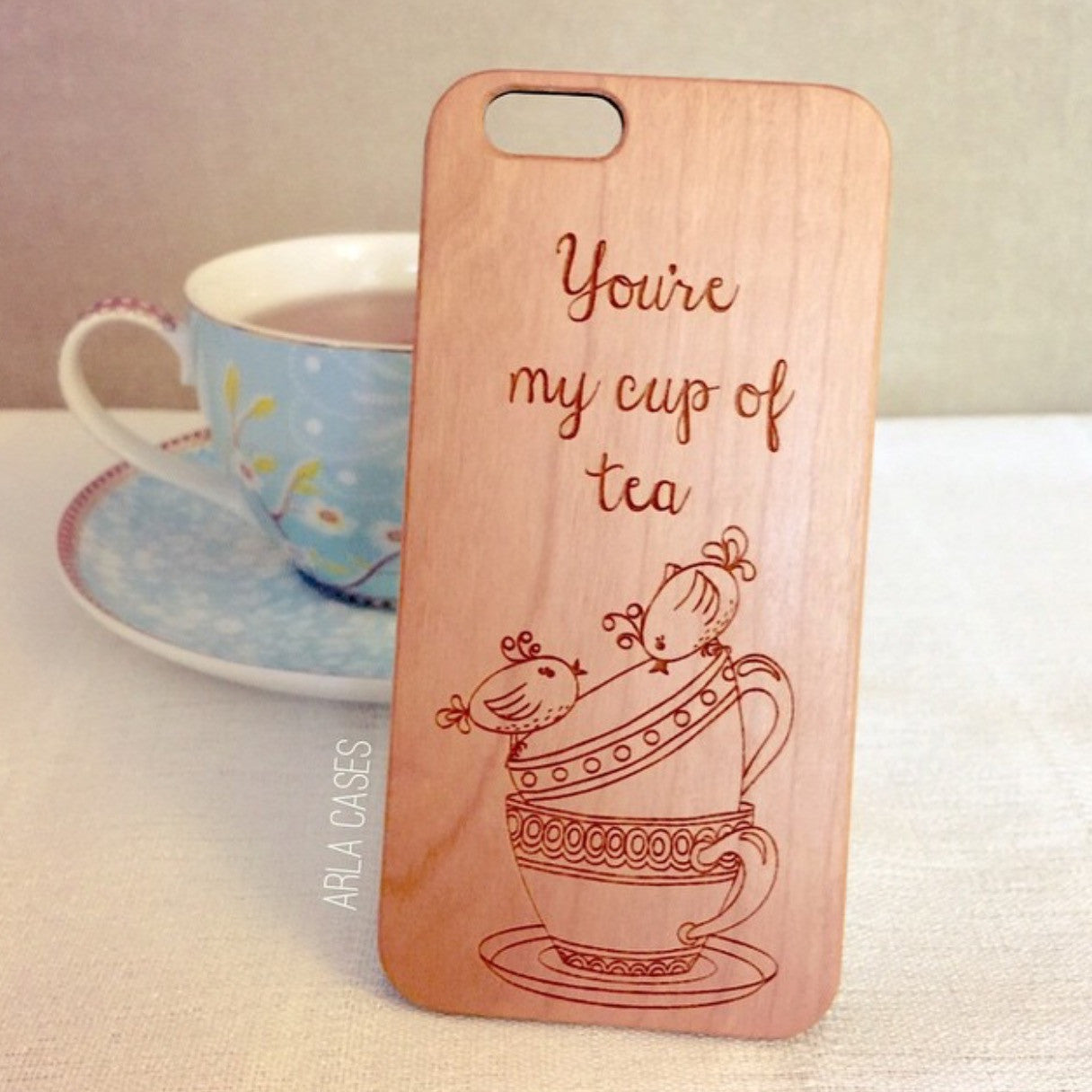 You're My Cup of Tea Wood Phone Case -  Wood iPhone / Galaxy Case