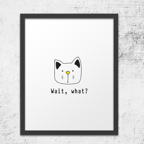 Wait What? Cat Wall Art Print