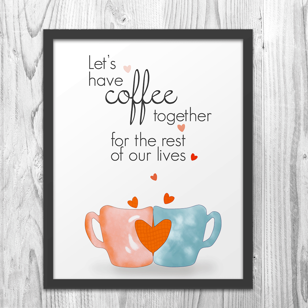 Coffee Together Forever Art Print