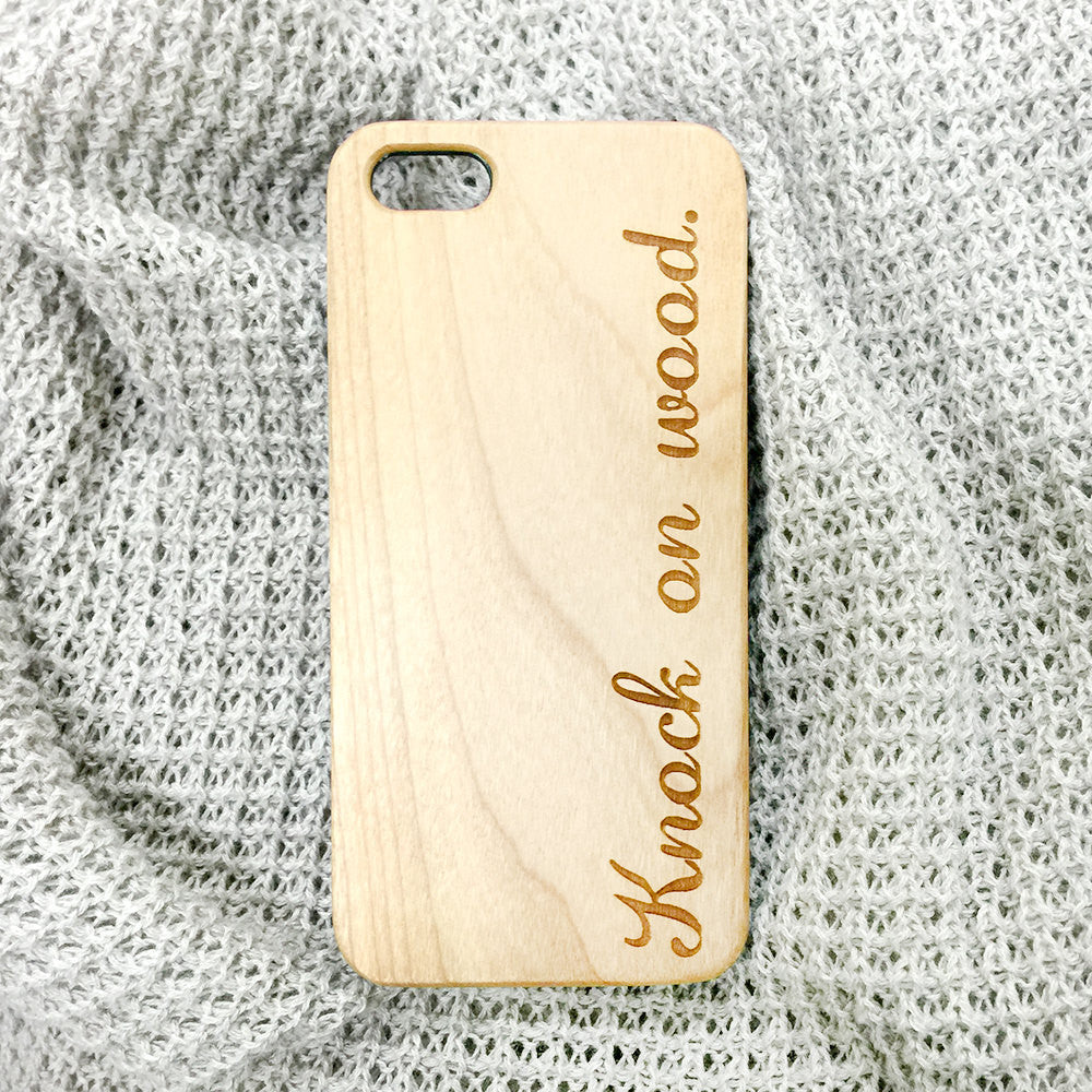 Knock On Wood - Wooden Phone Case