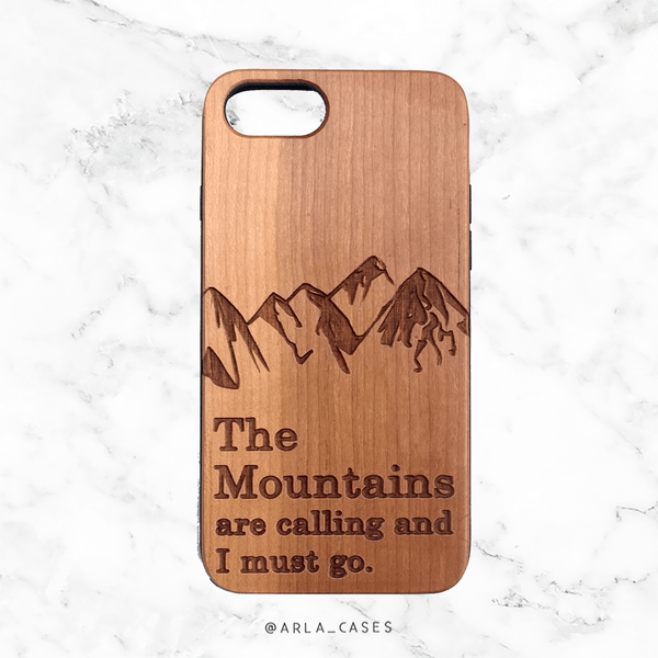 The Mountains are Calling and I must Go Wood Phone Case