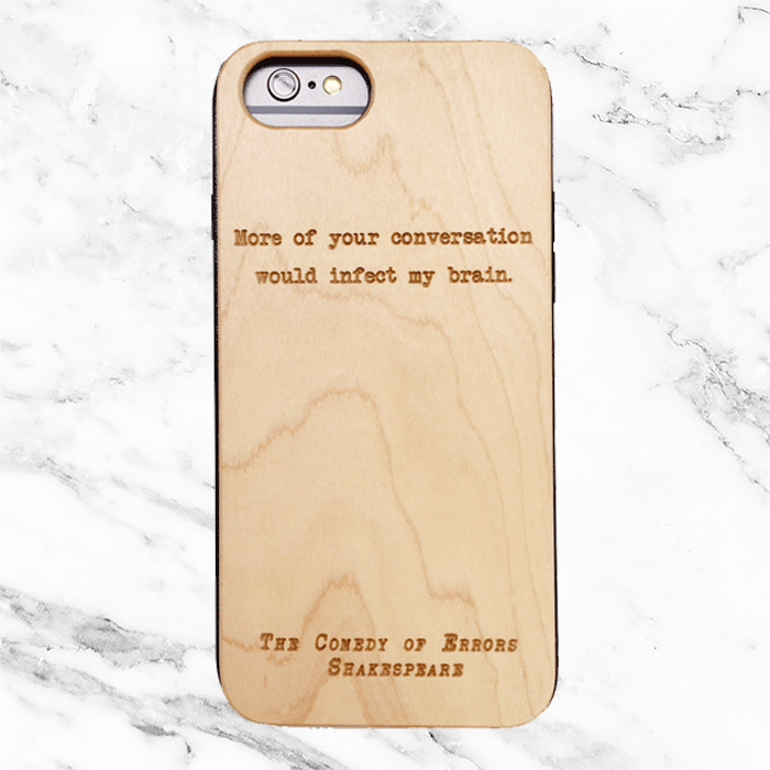 Shakespeare The Comedy of Errors Quote - iPhone and Galaxy Wood Phone Case