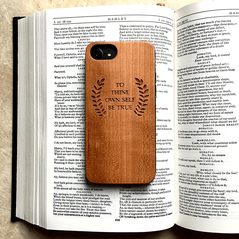 To Thine Own Self Be True -  Wood iPhone and Galaxy Case