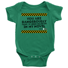 You are dangerously close to being killed off in my novel- Baby Onesie - Black Text