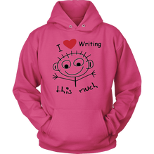 I Love Writing This Much - Unisex Hoodie For Both Men and Women