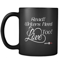 Read Writers Need Love Too Black Coffee Mug