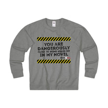 Adult Unisex French Terry Crew - You Are Dangerously Close