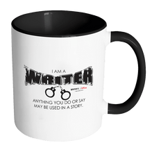 Accent Coffee Mug - I Am A Writer Anything You Do or Say May Be Used In A Story