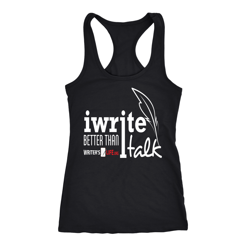 I write better than I talk - Next Level Racerback Tank T-shirt - WritersLife.org