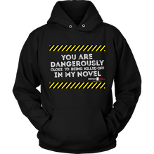 You are dangerously close to being killed off in my novel Hoodie - White text