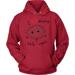 I Love Writing This Much - Unisex Hoodie For Both Men and Women T-shirt - WritersLife.org