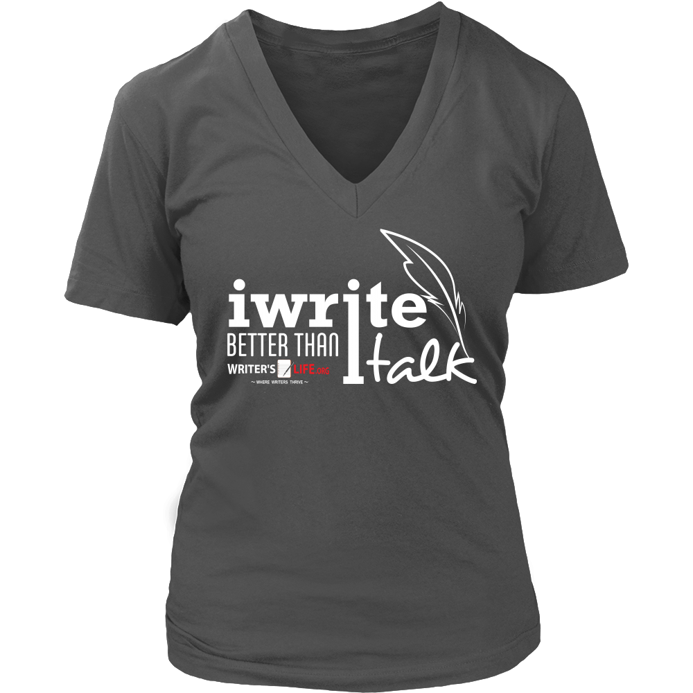 I write better than I talk - District Women's Shirt - White Text T-shirt - WritersLife.org