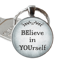 Believe In Yourself Quote - Key Ring