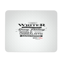 Mouse Pad - I Am A Writer, That Means I Live In An Unrealistic World!