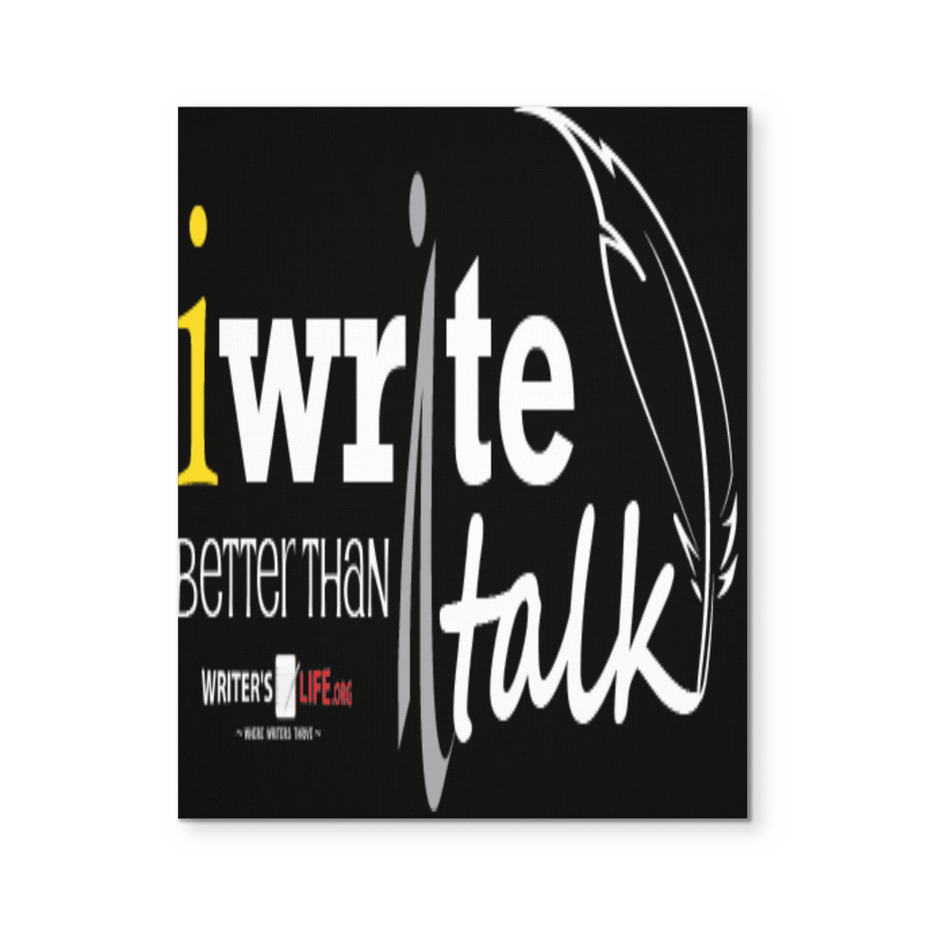 I Write Better Than I Talk, Canvas Wall Art Canvas Wall Art - WritersLife.org