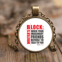 Necklace - Writers Block When Your Imaginary Friends Refuse To Talk To You