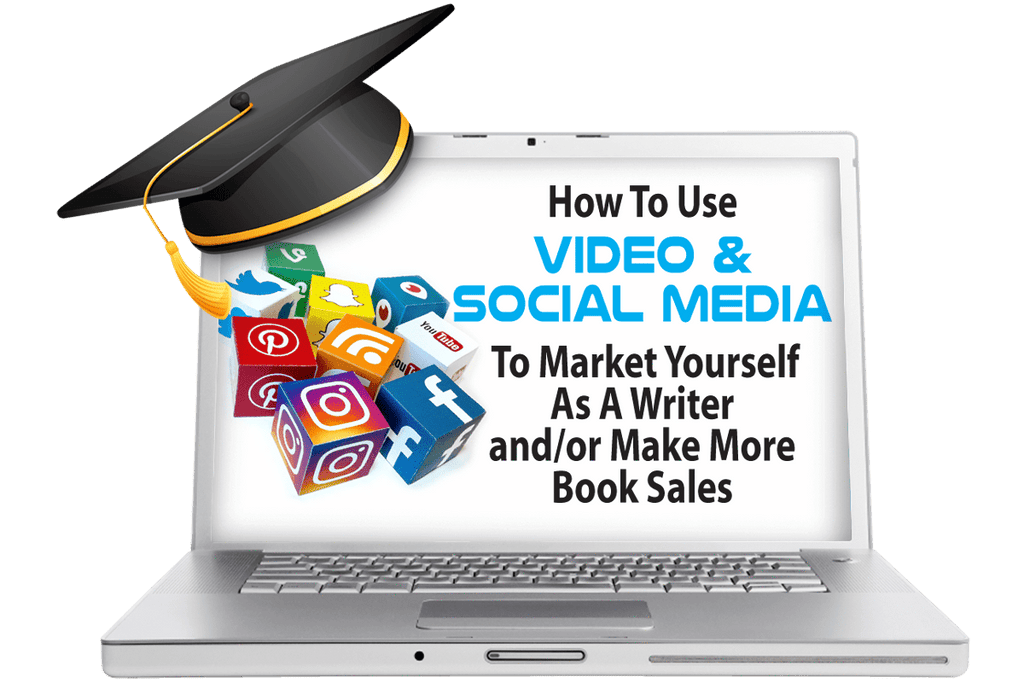 How to Use Video & Social Media to Market Yourself as A Writer and/or Sell More Books Courses - WritersLife.org