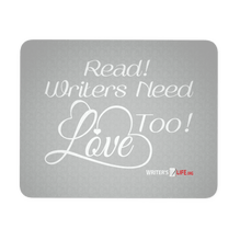 Mouse Pad - Read! Writers Need Love Too!