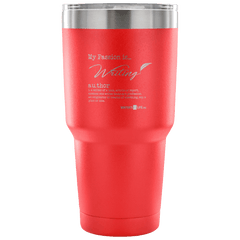 30 Ounce Vacuum Tumbler - My Passion Is Writing Tumblers - WritersLife.org