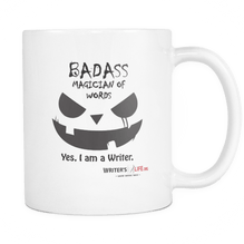 Coffee Mug - I Am A BAD ASS Magician Of Words.. YES I Am A Writer!