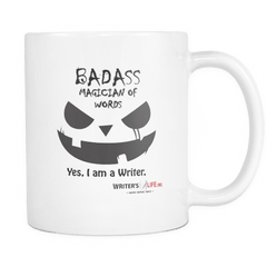 Coffee Mug - I Am A BAD ASS Magician Of Words.. YES I Am A Writer! Drinkware - WritersLife.org