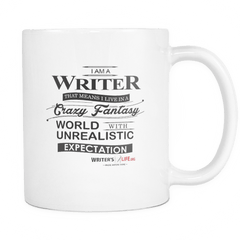 11oz Coffee Mug - I Am A Writer, That Means I Live In An Unrealistic World! Drinkware - WritersLife.org
