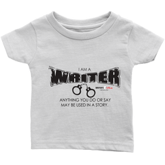 I am a writer - Infant T-Shirt -  Black Text T-shirt - WritersLife.org