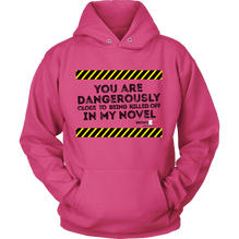 You are dangerously close to being killed off in my novel Hoodie - Black text