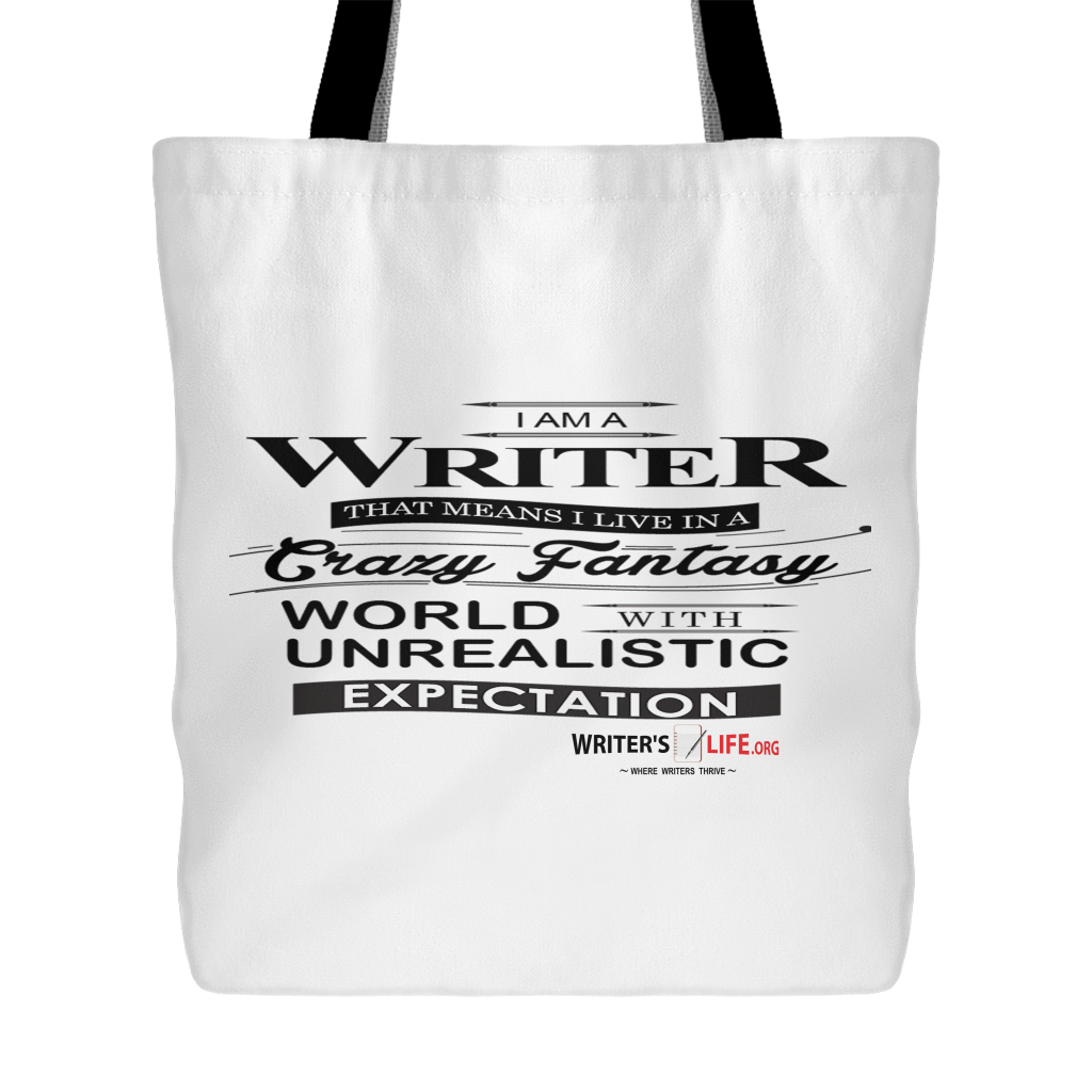 Tote Bag - I Am A Writer, That Means I Live In A Crazy, Fantasy World! Tote Bags - WritersLife.org