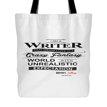 Tote Bag - I Am A Writer, That Means I Live In A Crazy, Fantasy World!