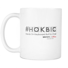 11oz Coffee Mug - Hands On Keyboard, Butt In Chair - (HOKBIC) Drinkware - WritersLife.org