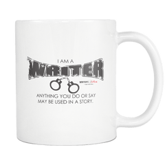 Anything You Do or Say May Be Used in a Story - Coffee Mug Drinkware - WritersLife.org