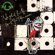 A Tribe Called Quest - We Got it from Here...Thank You 4 Your Service - Album - 1