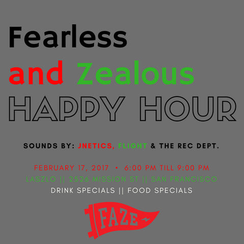 FAZE Apparel - Fearless And Zealous - Happy Hour - Event - Flier - 1