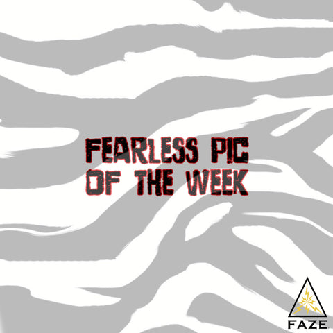 FAZE Apparel - Fearless Pic of the Week - Fearless Friday - Cover - 16