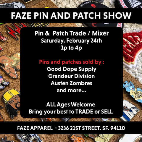 faze apparel - pin and patch show - good dope supply - grandeur division - austen zombres - event - 1