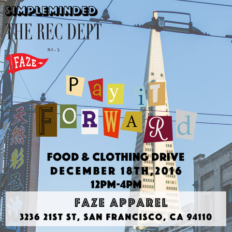 FAZE Apparel - Pay It Forward - Event - Food Drive - Clothing Drive - Simpleminded Clothing - The Rec Dept - San Francisco - 1