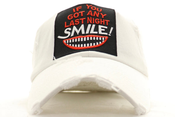 If You Got Any Last Night Smile Dad Hat - ECtrendsetters