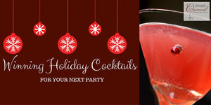 Winning Holiday Cocktails for Your Next Party