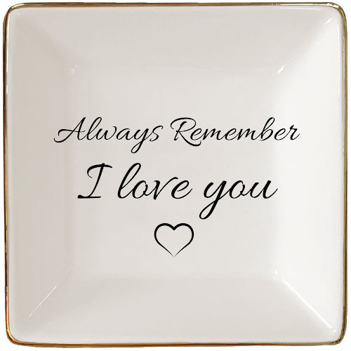 Always Remember I Love You